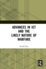 Advances in ICT and the Likely Nature of Warfare - eBook