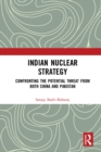 Indian Nuclear Strategy : Confronting the Potential Threat from both China and Pakistan - eBook