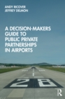 A Decision-Makers Guide to Public Private Partnerships in Airports - eBook