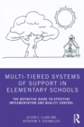 Multi-Tiered Systems of Support in Elementary Schools : The Definitive Guide to Effective Implementation and Quality Control - eBook