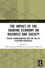 The Impact of the Sharing Economy on Business and Society : Digital Transformation and the Rise of Platform Businesses - eBook