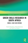 Green Skills Research in South Africa : Models, Cases and Methods - eBook