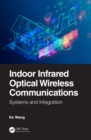 Indoor Infrared Optical Wireless Communications : Systems and Integration - eBook