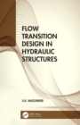 Flow Transition Design in Hydraulic Structures - eBook