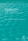 Multicultural Children in the Early Years : Creative Teaching, Meaningful Learning - eBook