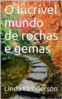 O Incrivel mundo de rochas e gemas - eBook