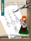 Slavic Dolls-talismans. Create Talismans with Your Own Hands - eBook