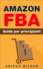 Amazon FBA Guida per principianti - eBook