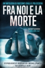 Fra noi e la morte - eBook