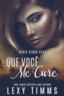 Que Voce Me Cure - eBook