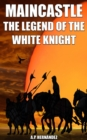 MainCastle. The Legend of the White Knight - eBook