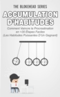 Accumulation d'habitudes : Comment vaincre la procrastination en 30+ etapes faciles - eBook
