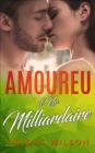 Amoureuse d'Un Milliardaire - eBook