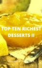 Top Ten Richest Desserts II