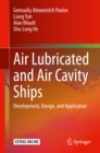 Air Lubricated and Air Cavity Ships : Development, Design, and Application - eBook