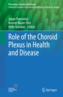 Role of the Choroid Plexus in Health and Disease - eBook