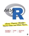 Easy R : Access, Prepare, Visualize, Explore Data, and Write Papers - eBook