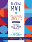 Teaching Math to Multilingual Students, Grades K-8 : Positioning English Learners for Success - eBook