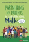 Partnering With Parents in Elementary School Math : A Guide for Teachers and Leaders - eBook