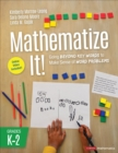 Mathematize It! [Grades K-2] : Going Beyond Key Words to Make Sense of Word Problems, Grades K-2 - eBook