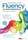 Figuring Out Fluency in Mathematics Teaching and Learning, Grades K-8 : Moving Beyond Basic Facts and Memorization - eBook