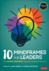 10 Mindframes for Leaders : The VISIBLE LEARNING(R) Approach to School Success - eBook