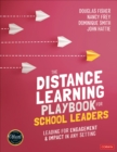 The Distance Learning Playbook for School Leaders : Leading for Engagement and Impact in Any Setting - eBook