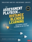 The Assessment Playbook for Distance and Blended Learning : Measuring Student Learning in Any Setting - Book