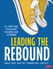 Leading the Rebound : 20+ Must-Dos to Restart Teaching and Learning - Book