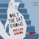 Only the Cat Knows - eAudiobook