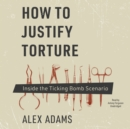 How to Justify Torture - eAudiobook