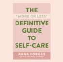 The More or Less Definitive Guide to Self-Care - eAudiobook