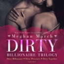 Dirty Billionaire Trilogy - eAudiobook