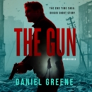 The Gun : The End Time Saga: Origin Short Story - eAudiobook