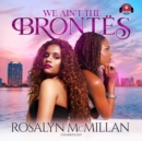 We Ain't the Brontes - eAudiobook
