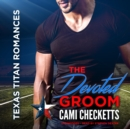 The Devoted Groom - eAudiobook