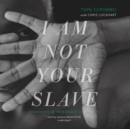 I Am Not Your Slave - eAudiobook