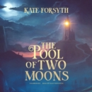 The Pool of Two Moons - eAudiobook