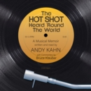 The Hot Shot Heard 'Round the World - eAudiobook