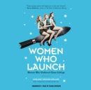 Women Who Launch - eAudiobook