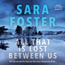 All That Is Lost between Us - eAudiobook