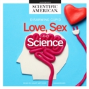 Love, Sex, and Science - eAudiobook
