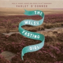 The Welsh Fasting Girl - eAudiobook