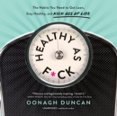 Healthy as F*ck - eAudiobook