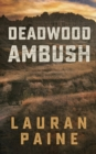 Deadwood Ambush - eBook