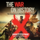 The War on History - eAudiobook