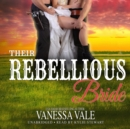 Their Rebellious Bride - eAudiobook