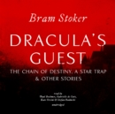 Dracula's Guest, The Chain of Destiny, A Star Trap & Other Stories - eAudiobook