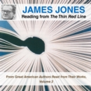 The James Jones Reading from The Thin Red Line : From Great American Authors Read from Their Works, Volume 2 - eAudiobook
