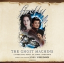 Firefly: The Ghost Machine - eAudiobook